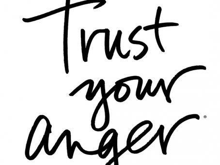 Trust Your Anger