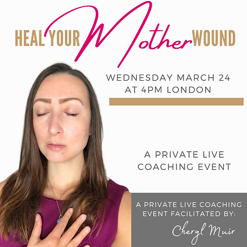 HEAL YOUR MOTHER WOUND_ Live Coaching Ev