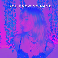 You Know My Name Cover.jpg