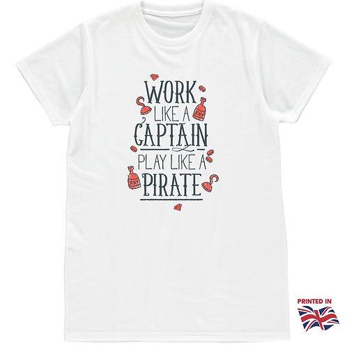 Work like captain play like a Pirate