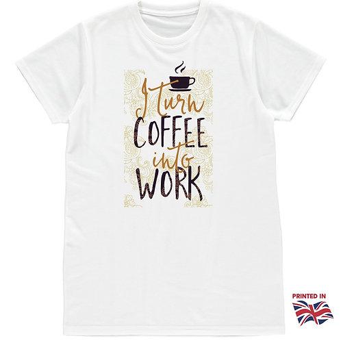 I turn coffee into work