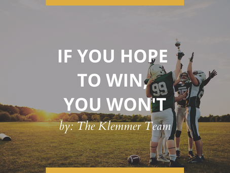 If You Hope to Win, You Won't