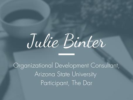Julie Binter, Organizational Development Consultant, ASU - Participant, The Daring Way Intensive