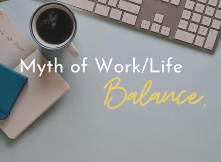 Myth of Work Life Balance