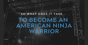 What it Takes to Become the Next American Ninja Warrior