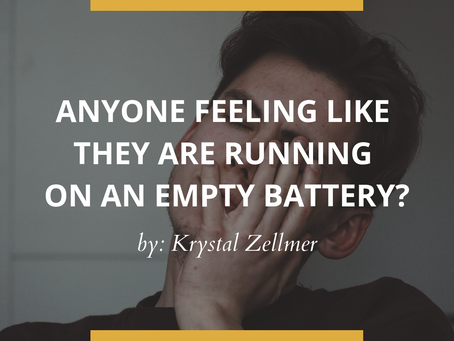 Anyone Feeling Like They are Running on an Empty Battery?