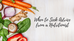 When to Seek Advice from a Nutritionist