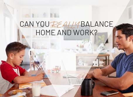 Can you REALLY balance home and work?