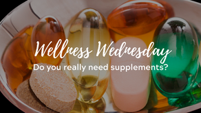 Wellness Wednesday: Do you really need supplements?