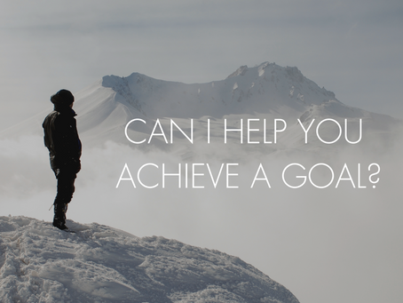CAN I HELP YOU ACHIEVE A GOAL?