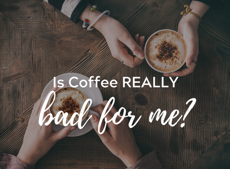 Is coffee REALLY that bad for me?