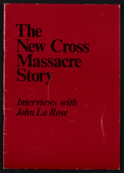 22 The New Cross Massacre Story-Interviews with John La Rose (New Beacon Books). c1980s. Huntley Arc