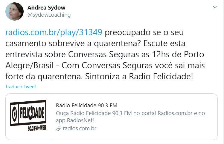 hoje na Radio Felicidade Andrea Sydow sobre Conversas Seguras