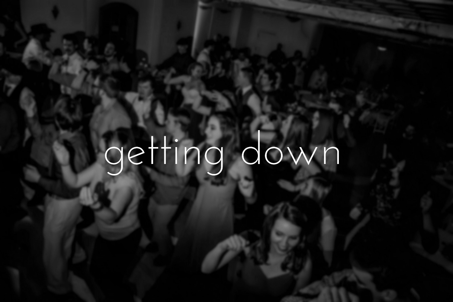 Getting Down