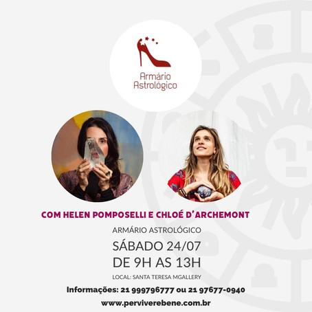 24 /julho/2021 - Armário Astrológico com Helen Pomposelli e Chloé d'Archemont