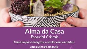 5\Julho\2021 - Workshop Alma da Casa - Especial Cristais com Helen Pomposelli