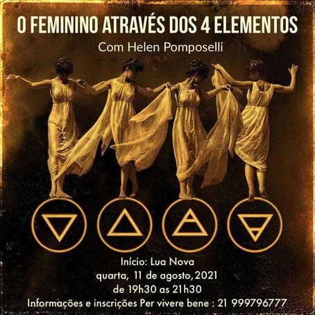 11 /agosto/2021 Workshop O Feminino atraves dos 4 elementos com Helen Pomposelli