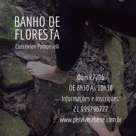 27 /junho/2021 - Banho de Floresta com Helen Pomposelli