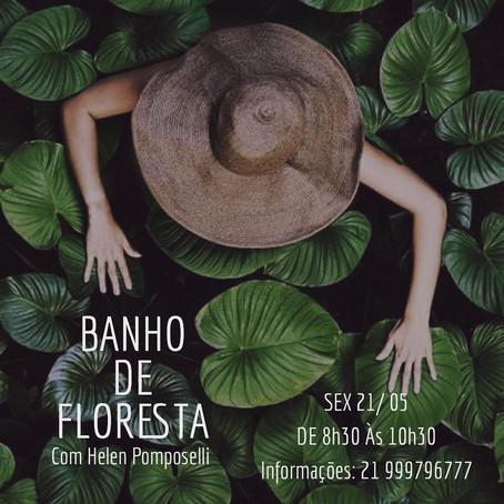 21 /Maio/2021 - Banho de Floresta com Helen Pomposelli