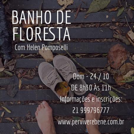24 /outubro/2021 - Banho de Floresta com Helen Pomposelli