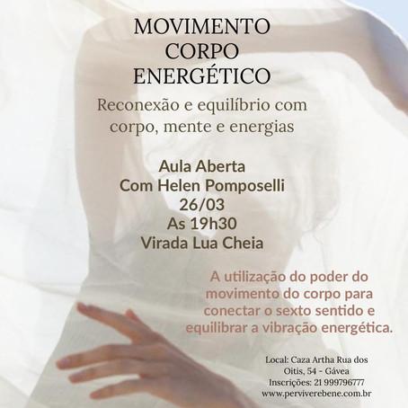 26/03/2021 - Aula Aberta: Movimento Corpo Energético com Helen Pomposelli