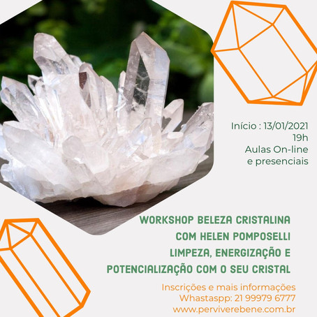 13/01 /2021 - Workshop Beleza Cristalina com Helen Pomposelli