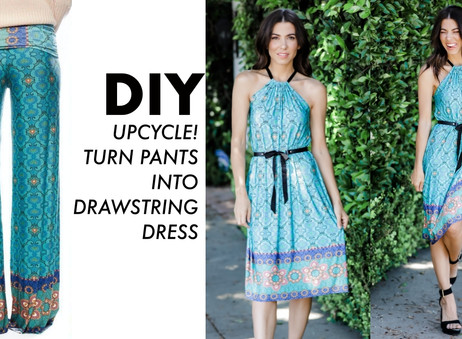 DIY: Drawstring Dress out of PANTS!