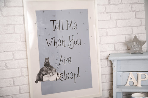 Tell me when you are asleep print