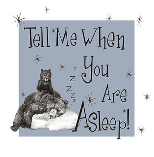 Tell me when you are asleep Greetings Card