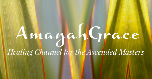 About | AmayahGrace | Healing Channel Ascended Masters