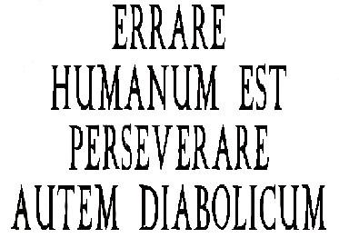 Errare è umano, perseverare è diabolico