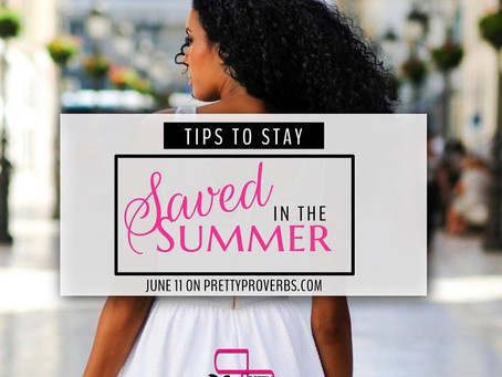Tips to Stay Saved in the Summer