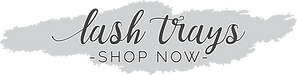 Lash Trays-SHOP NOW- GREY 2021.png
