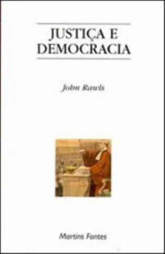 RAWLS, John. Justiça e democracia. São Paulo: Martins Fontes, 2002