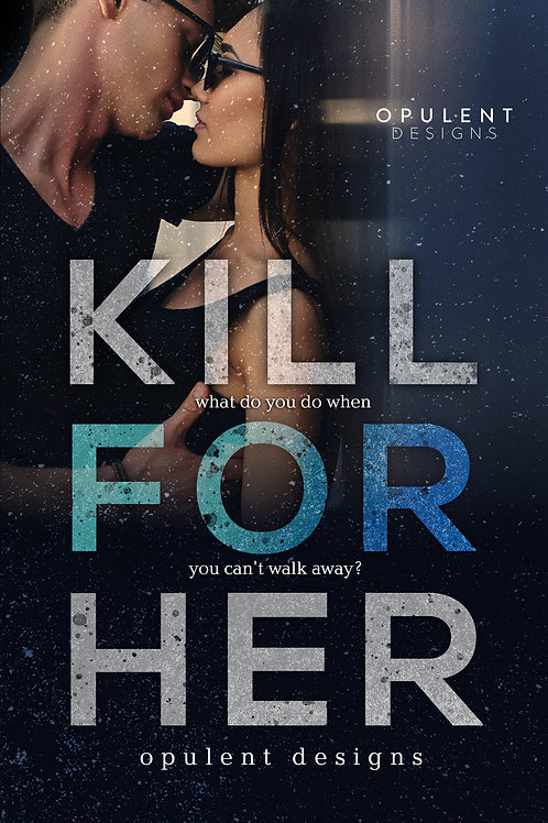 Kill For Her