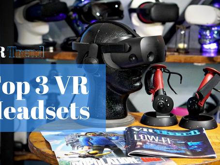 Top 3 VR Headsets Right Now