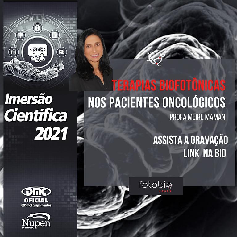Imersão Científica 2021 - Terapias Biofotônicas no Paciente Oncológico