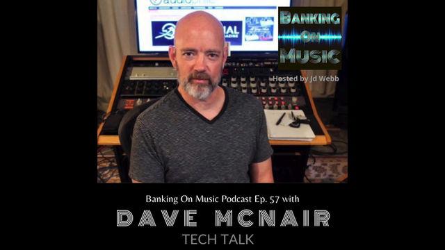 Tech Talk with producer, engineer, mixer Dave McNair
