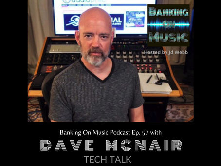Tech Talk with producer, engineer, mixer Dave McNair
