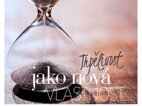 Trpělivost je zatrápené utrpení!
