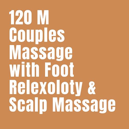 120 Minute Couples Massage with Foot Reflexology and Scalp Massage