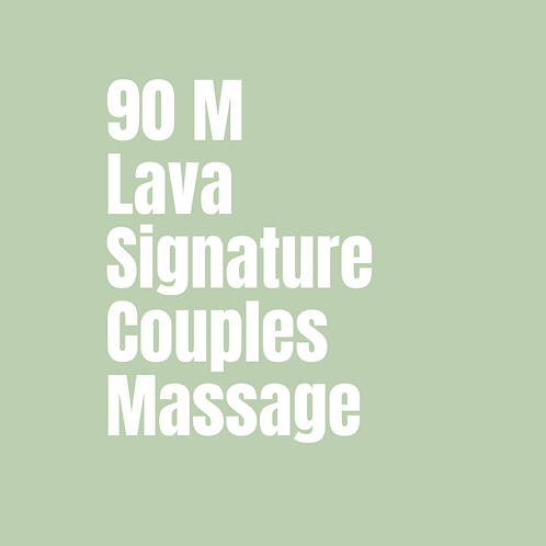 90 Minute Lava Signature Couples Massage