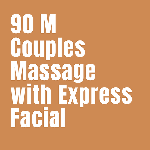 90 Minute Couples Massage with Express Facial