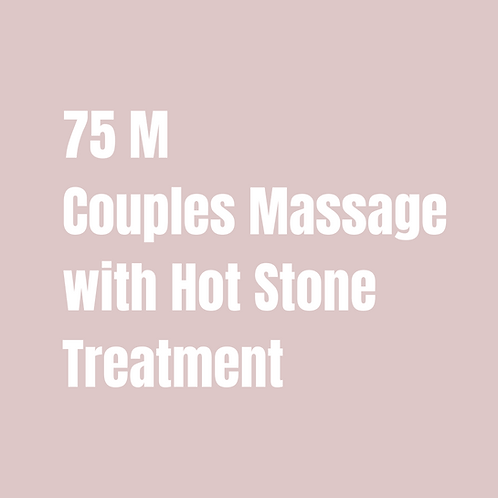 75 Minute Couples Massage with Hot Stone Treatment