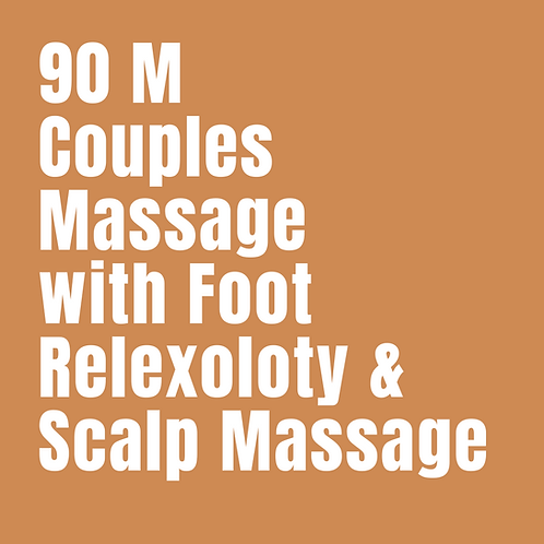 90 Minute Couples Massage with Foot Reflexology and Scalp Massage