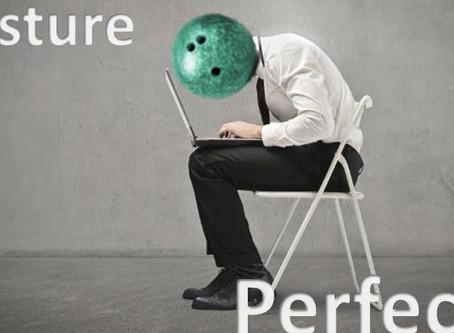 Posture Perfect?