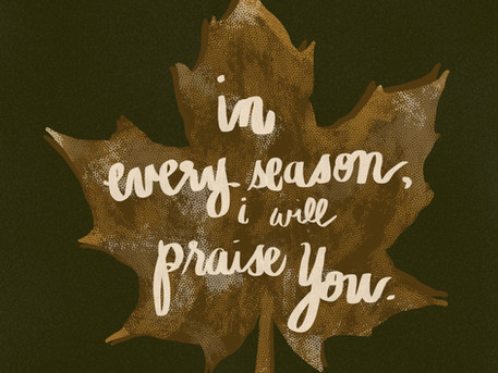 in every season, i will praise You