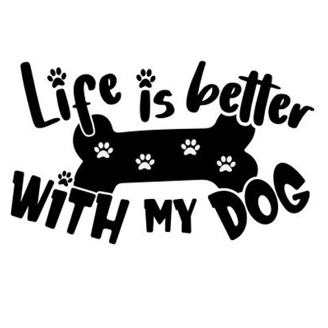 Life is better with my dog