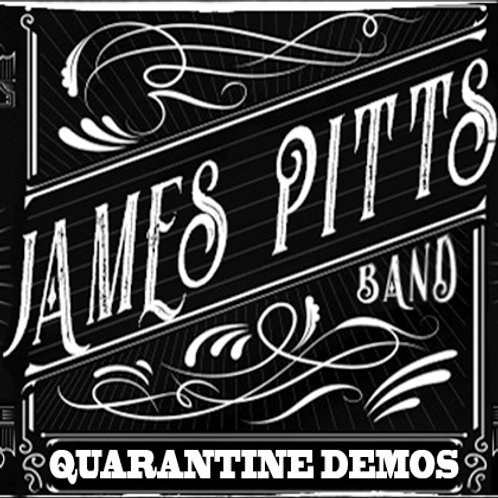 The James Pitts Band - Quarantine Demos - Digital Download
