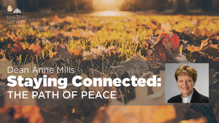 Staying Connected: The Path of Peace